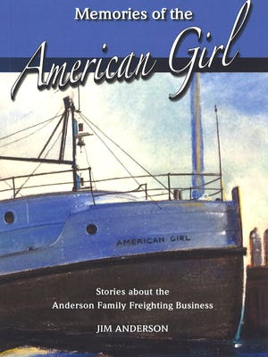 """Memories of the American Girl"" collects Jim Anderson's memories of the freighter that once ran to Washington Island."