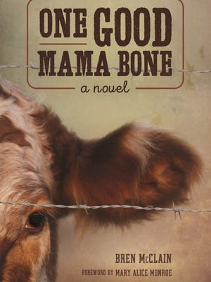 """One Good Mama Bone,"" a novel by Bren McClain."