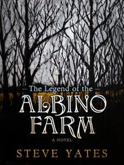 """Steve Yates, an author of fiction, published """"The Legend of the Albino Farm"""" April 11, 2017. The former News-Leader sports reporter will be in Springfield for several author appearances beginning Sunday, April 23, 2017."""