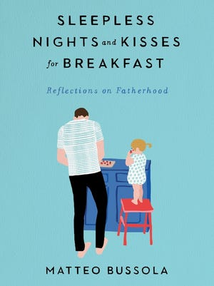 """Sleepless Nights and Kisses for Breakfast: Reflections on Fatherhood"" by Matteo Bussola."