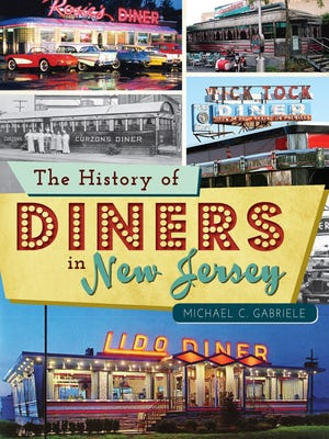 """""""The History of New Jersey Diners"""" by Michael C. Gabriele."""