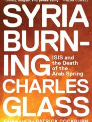 """Syria Burning: ISIS and the Death of the Arab Spring,"""