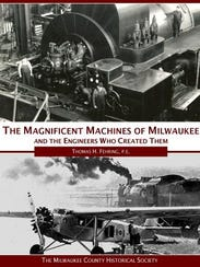 The Magnificent Machines of Milwaukee and the Engineers