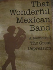 "Thomas Ramirez's memoir ""That Wonderful Mexican Band:"