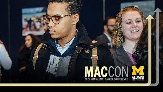 Join the Alumni Association of the University of Michigan on 5/19 for MAC CON to take the first step toward obtaining a truly fulfilling career.