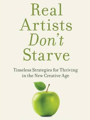"""Real Artists Don't Starve"" by Jeff Goins."
