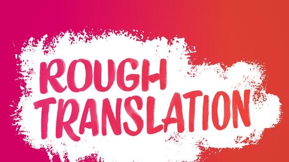 NPR's 'Rough Translation' is an international podcast