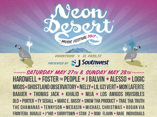 The complete lineup for Neon Desert Music Festival 2017, taking place May 27 and 28 in Downtown.