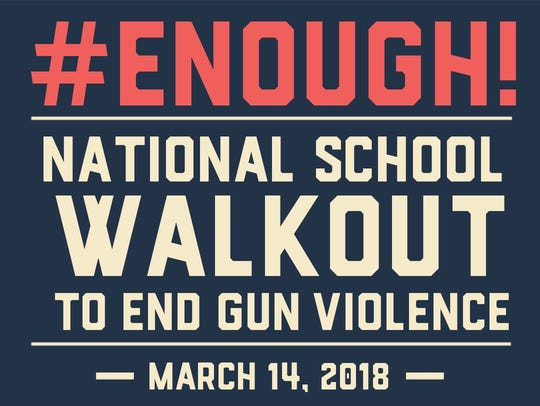 The #ENOUGH: National School Walkout will occur at