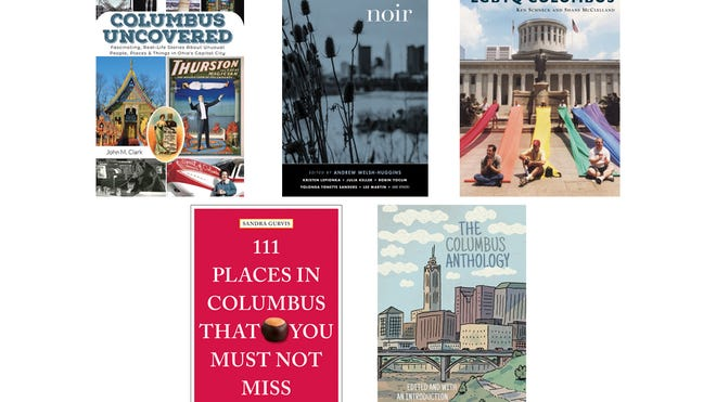 "Book covers, clockwise from top: ""Columbus Uncovered""; ""Columbus Noir""; ""LGBTQ Columbus""; ""111 Places in Columbus That You Must Not Miss""; ""The Columbus Anthology"""