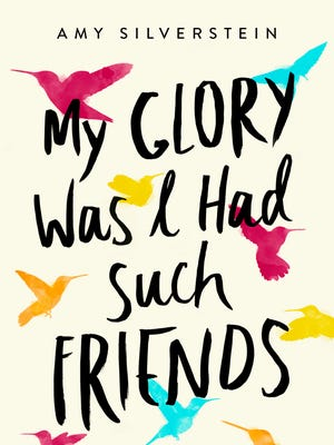 'My Glory Was I Had Such Friends' by Amy Silverstein