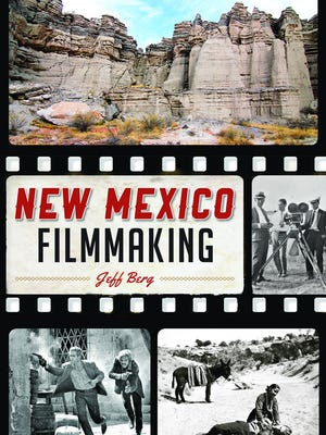 """Jeff Berg will sign copies of his new book """"New Mexico Filmmaking"""" Nov. 21 at Coas Bookstore. The book includes information about films made in and around Las Cruces."""