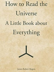 """""""How to Read the Universe"""" by James Robert Rogers"""