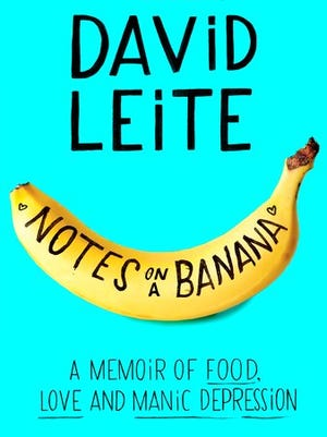 """This cover image released by Dey Street shows """"Notes on a Banana: A Memoir of Food, Love and Manic Depression,"""" by David Leite."""