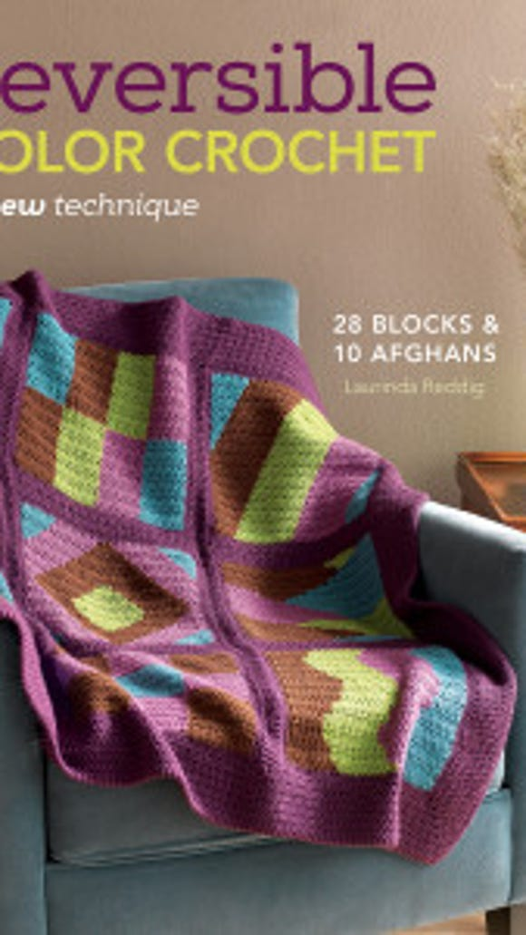 """Reversible Color Crochet"" teaches a new technique that crocheters can use to make both sides of their projects look finished."