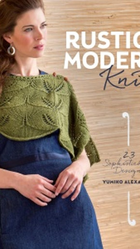 Rustic Modern Knits: 23 Sophisticated Designs By Yumiko