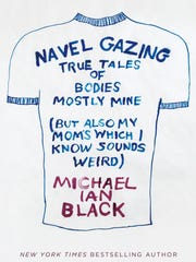 """Michael Ian Black's """"Navel Gazing"""" is a follow-up memoir to 2012's """"You're Not Doing It Right"""" that was inspired by his mother's heroic battle with cancer."""