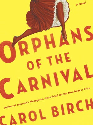 Orphans of the Carnival: A Novel. By Carol Birch. Doubleday. 352 pages. $27.95.