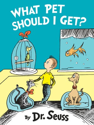 """""""What Pet Should I Get?,"""" by Dr. Seuss. It features the same siblings seen in the 1960 classic """"One Fish Two Fish Red Fish Blue Fish."""""""