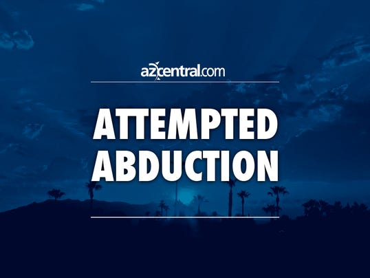 azcentral placeholder Attempted abuction
