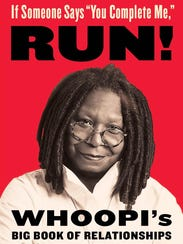 """If Someone Says 'You Complete Me, Run!' by Whoopi"