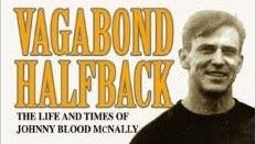 Vagabond Halfback - The Life and Times of Johnny Blood McNally