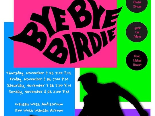 """Wausau West will present """"Bye Bye Birdie"""" this weekend."""