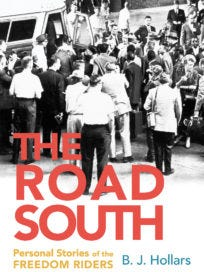 """""""The Road South: Personal Stories of the Freedom Riders"""" by B.J. Hollars"""