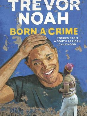 """""""Born a Crime"""" by Trevor Noah."""