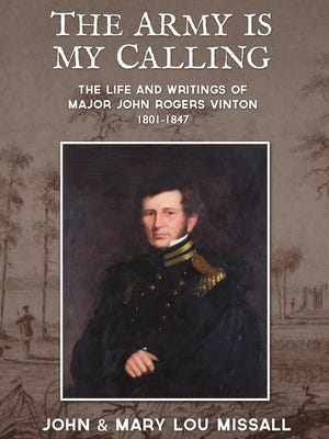 John and Mary Lou Missall are experts on the Seminole Indian Wars in Florida. Their latest book details the life of Major John Rogers Vinton, a soldier in the Second Seminole War.