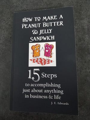 """""""How to Make a Peanut Butter & Jelly Sandwich: 15 Steps to Accomplishing Just About Anything in Business and Life""""by Jo Edwards"""