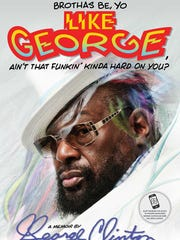 Cover of the book 'Brothas Be, Yo Like George Ain't That Funkin' Kinda Hard on You?' by George Clinton with Ben Greenman.