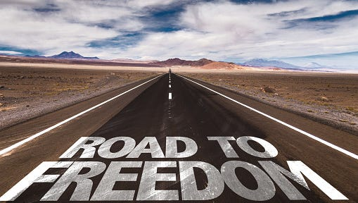 Financial independence is part of the road to freedom.