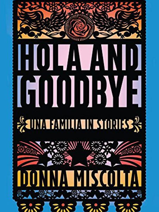 Book review: 'Hola and Goodbye'