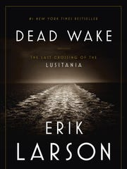 """The cover of the best-selling """"Dead Wake"""" by Eric Larson."""