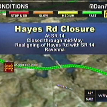 Hayes Rd closed at SR 14 in Ravenna for road realignment.
