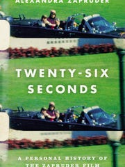 """Twenty-Six Seconds: A Personal History of the Zapruder"