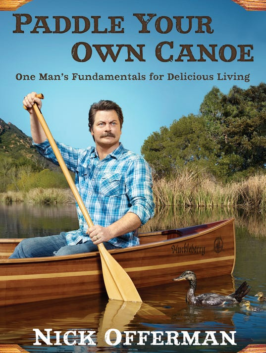 Nick Offerman has written a book of advice and experiences, titled ...