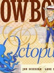 Cowboy and Octopus by Jon Scieszka.