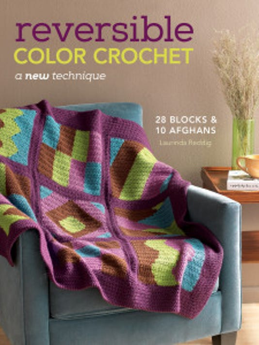 """""""Reversible Color Crochet"""" teaches a new technique that crocheters can use to make both sides of their projects look finished."""