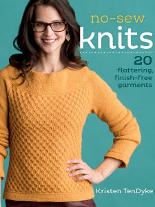 """""""No-Sew Knits"""" by Kristen Ten Dyke is filled with sweaters you can make without having to sew seams."""