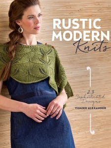 Rustic Modern Knits: 23 Sophisticated Designs By Yumiko Alexander Interweave/F+W; $24.99 http://bit.ly/1pNQmkg