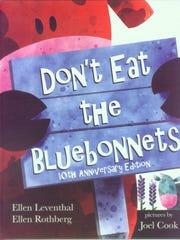 """""""Don't Eat the Bluebonnets"""" by Ellen Leaventhal and Ellen Rothberg"""