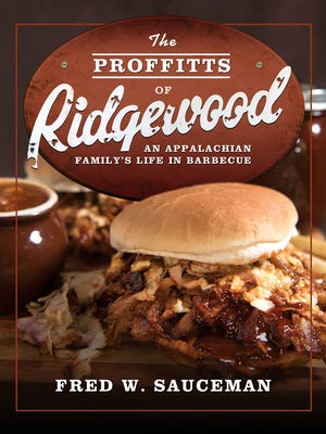 """In """"The Proffitts of Ridgewood,"""" Fred Sauceman lovingly tells the story of family-owned-and-operated restaurant Ridgewood Barbecue, tucked into the hollows of northeast Tennessee."""