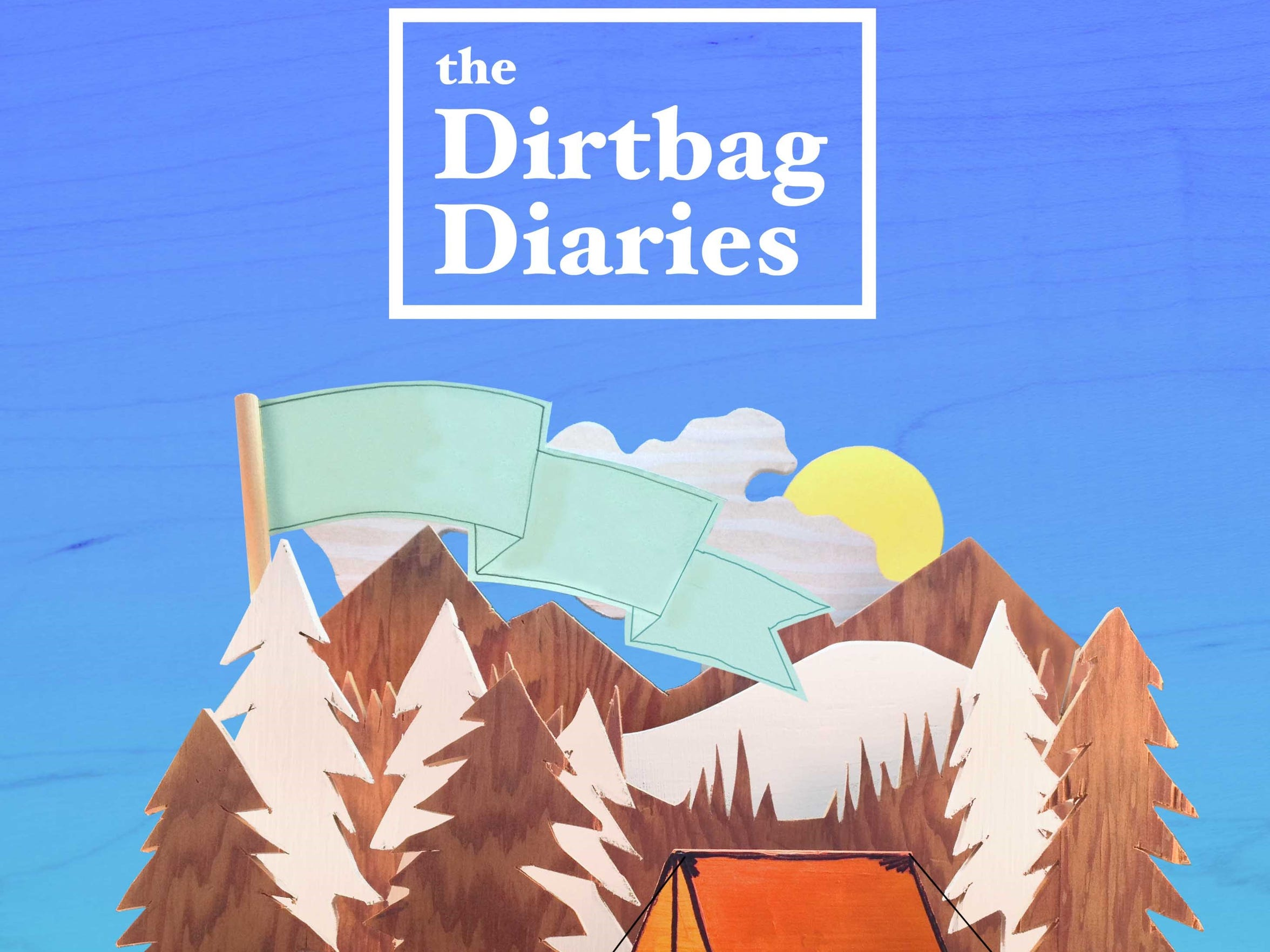 The Dirtbag Diaries is a podcast for outdoor adventurers.