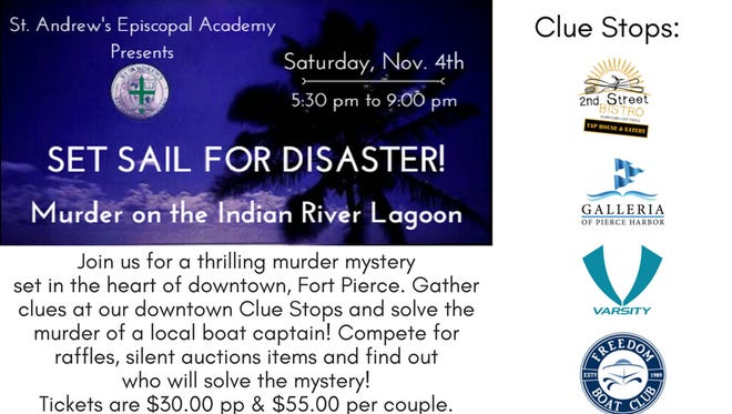 St. Andrew's Episcopal Academy invites you to participate in a thrilling murder mystery set in historic, downtown Fort Pierce on Nov. 4, from 5:30 to 9 p.m.