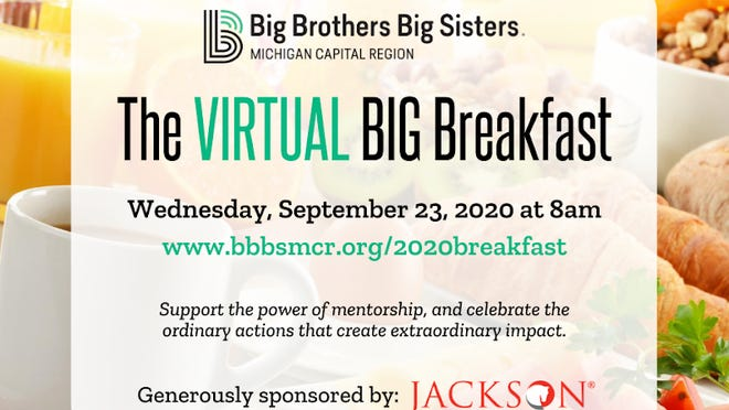 Big Brothers Big Sisters Michigan Capital Region is hosting a virtual BIG Breakfast event at 8 a.m. Wednesday, Sept. 23.