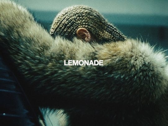 """Lemonade"" by Beyonce."