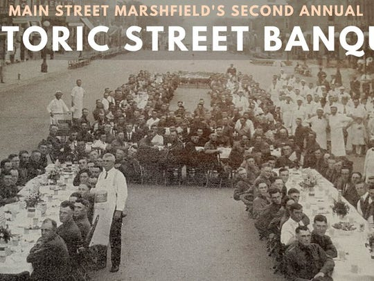 The second annual Historic Street Banquet takes place on Friday, July 27 in downtown Marshfield.