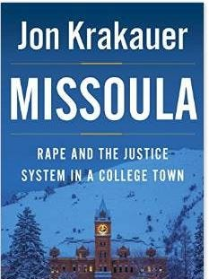"""Jon Krakauer's book, """"Missoula: Rape and the justice system in a college town,"""" was released Tuesday."""